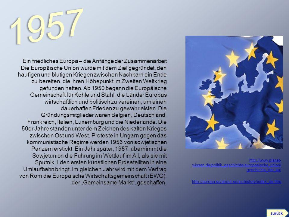 Ein friedliches Europa – die Anfänge der Zusammenarbeit Die Europäische Union wurde mit dem Ziel gegründet, den häufigen und blutigen Kriegen zwischen