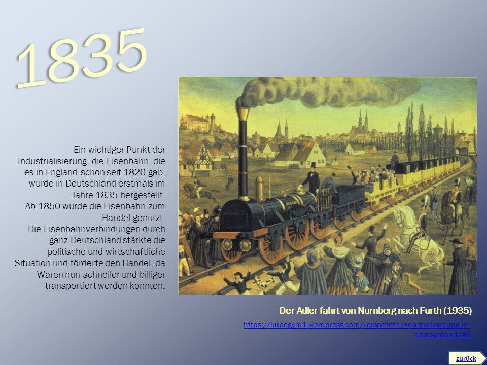Der Adler fährt von Nürnberg nach Fürth (1935) https://luipogym1.wordpress.com/verspatete-industralisierung-in- deutschland/#2 Ein wichtiger Punkt der