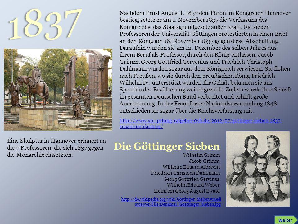 http://de.wikipedia.org/wiki/Göttinger_Sieben#medi aviewer/File:Denkmal_Goettinger_Sieben.jpg Nachdem Ernst August I. 1837 den Thron im Königreich Han