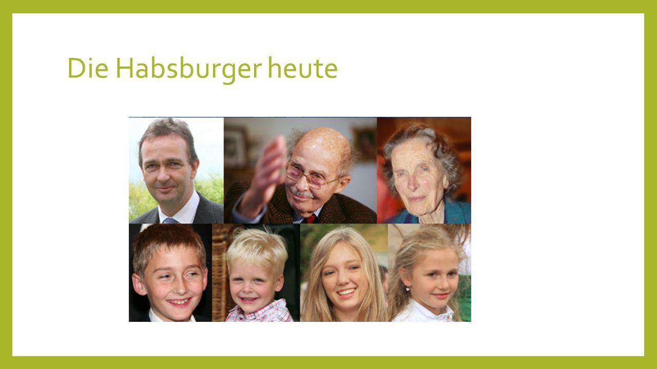 Die Habsburger heute