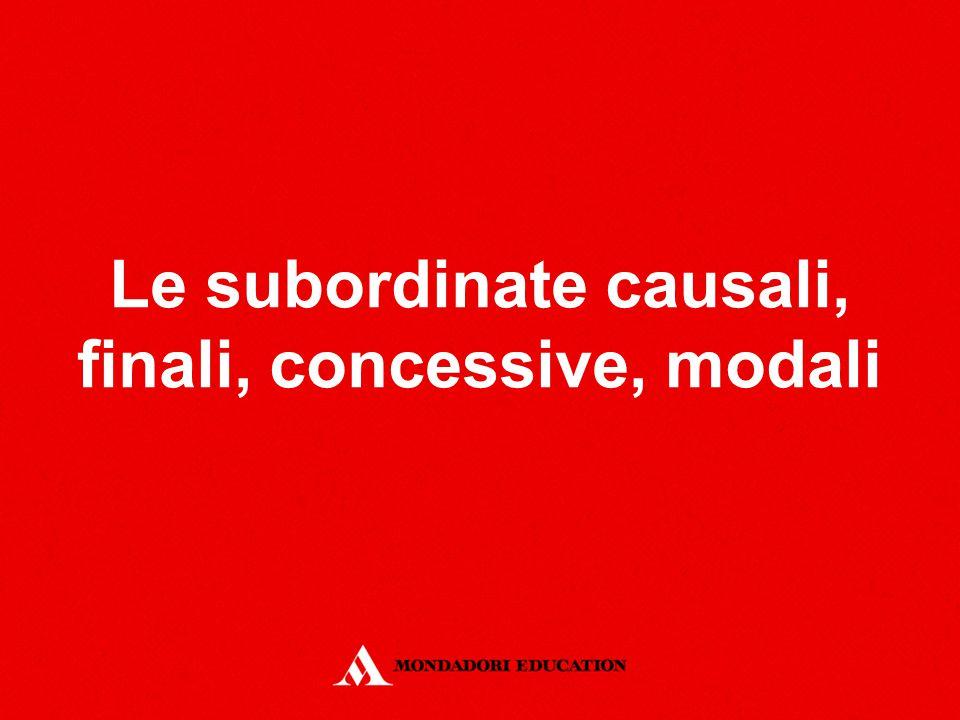 Le subordinate causali, finali, concessive, modali