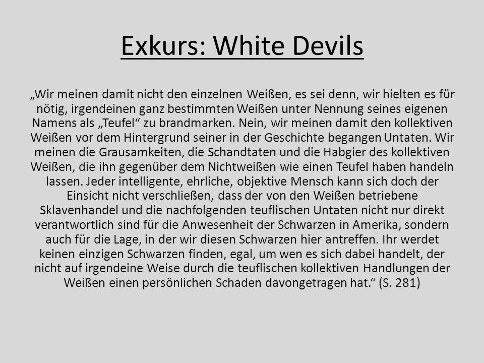 """Exkurs: White Devils """"Wir meinen damit nicht den einzelnen Weißen, es sei denn, wir hielten es für nötig, irgendeinen ganz bestimmten Weißen unter Nen"""