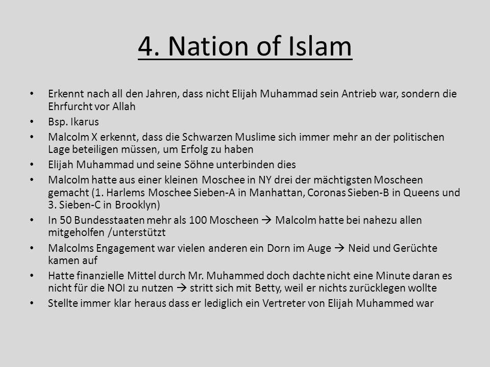 4. Nation of Islam Erkennt nach all den Jahren, dass nicht Elijah Muhammad sein Antrieb war, sondern die Ehrfurcht vor Allah Bsp. Ikarus Malcolm X erk