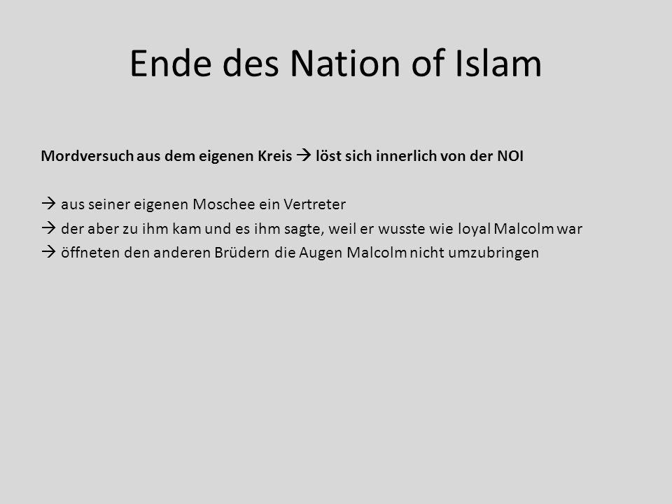 Ende des Nation of Islam Mordversuch aus dem eigenen Kreis  löst sich innerlich von der NOI  aus seiner eigenen Moschee ein Vertreter  der aber zu