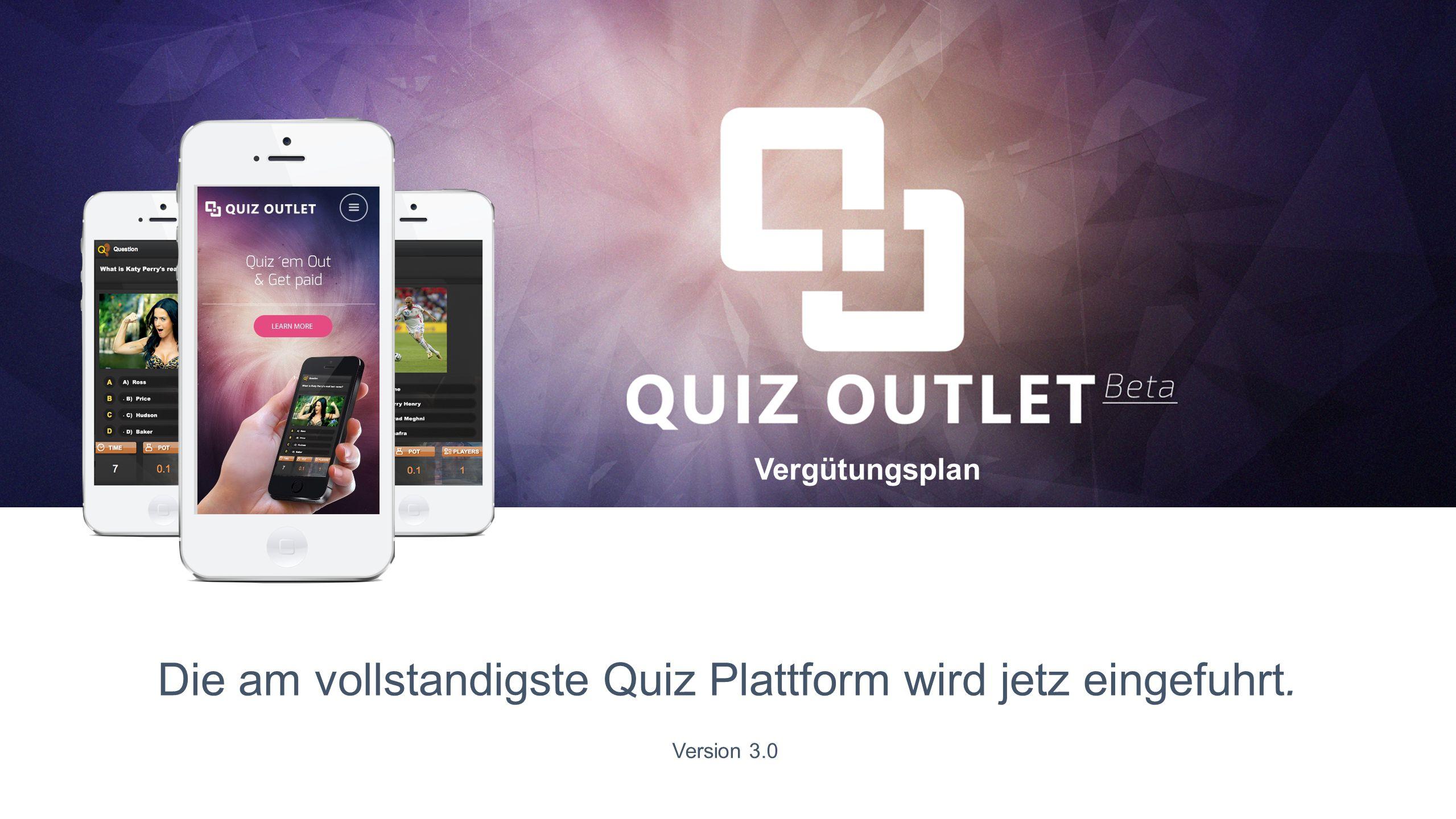 Die am vollstandigste Quiz Plattform wird jetz eingefuhrt. Vergütungsplan Version 3.0