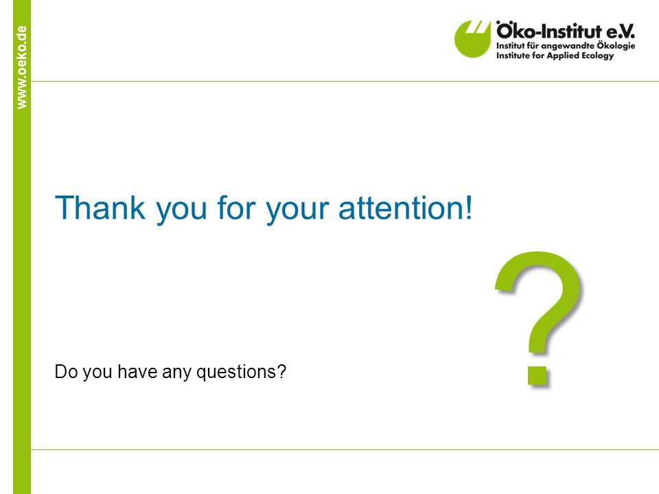 www.oeko.de Thank you for your attention! Do you have any questions? ?
