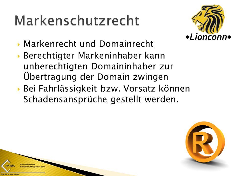  Markenrecht und Domainrecht  Berechtigter Markeninhaber kann unberechtigten Domaininhaber zur Übertragung der Domain zwingen  Bei Fahrlässigkeit b