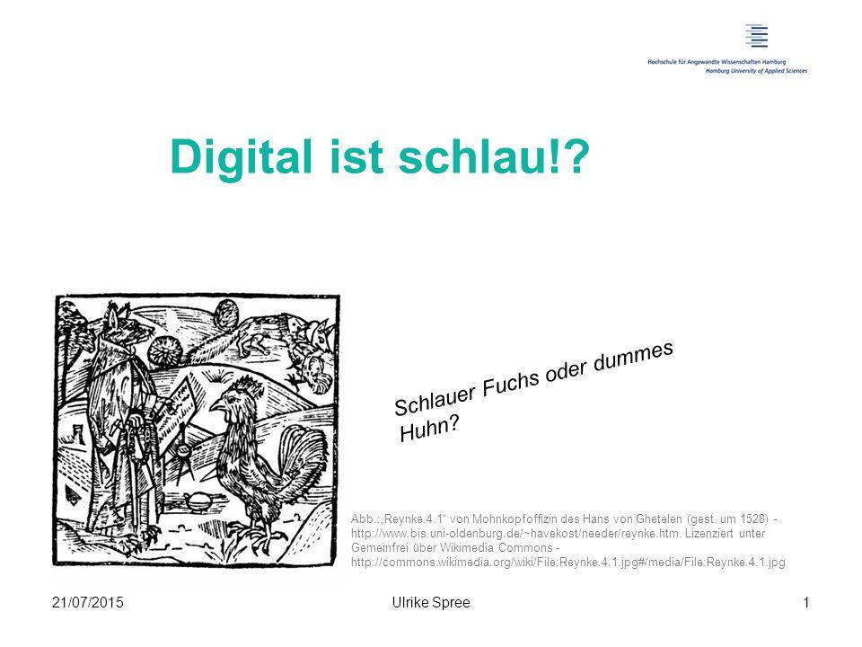 21/07/2015Ulrike Spree1 Digital ist schlau!.