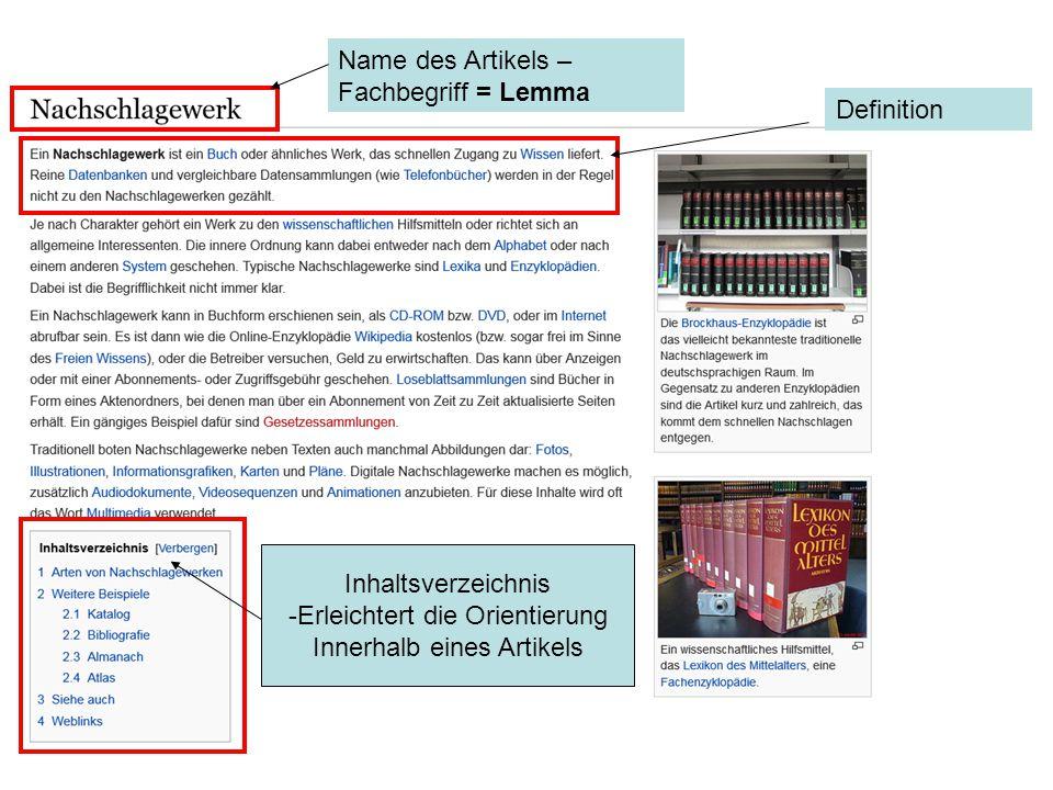 Name des Artikels – Fachbegriff = Lemma Definition Inhaltsverzeichnis -Erleichtert die Orientierung Innerhalb eines Artikels