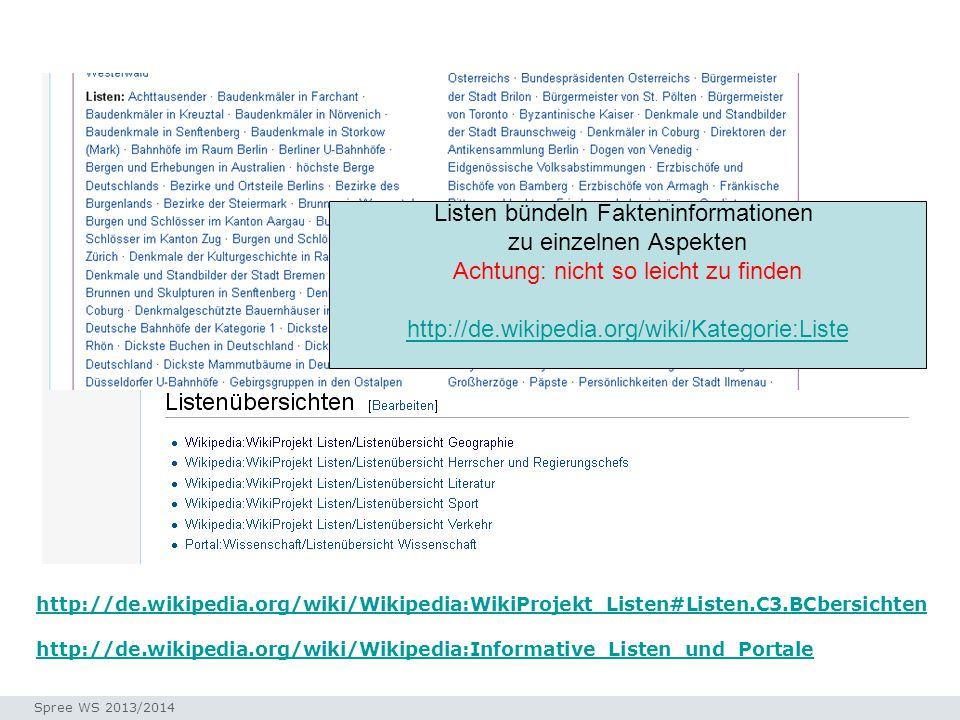 Seminar I-Prax: Inhaltserschließung visueller Medien, 5.10.2004 Spree WS 2013/2014 http://de.wikipedia.org/wiki/Wikipedia:Informative_Listen_und_Portale Listen Listen bündeln Fakteninformationen zu einzelnen Aspekten Achtung: nicht so leicht zu finden http://de.wikipedia.org/wiki/Kategorie:Liste http://de.wikipedia.org/wiki/Wikipedia:WikiProjekt_Listen#Listen.C3.BCbersichten