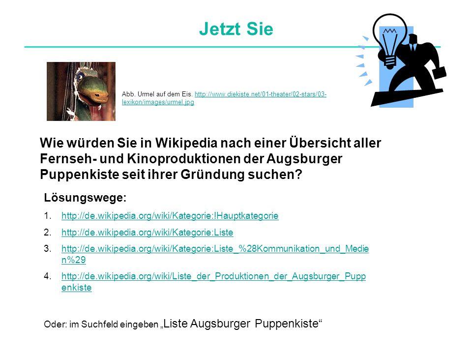 Jetzt Sie Wie würden Sie in Wikipedia nach einer Übersicht aller Fernseh- und Kinoproduktionen der Augsburger Puppenkiste seit ihrer Gründung suchen?