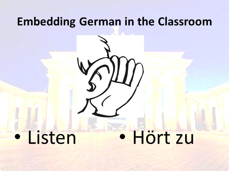 Embedding German in the Classroom Listen Hört zu