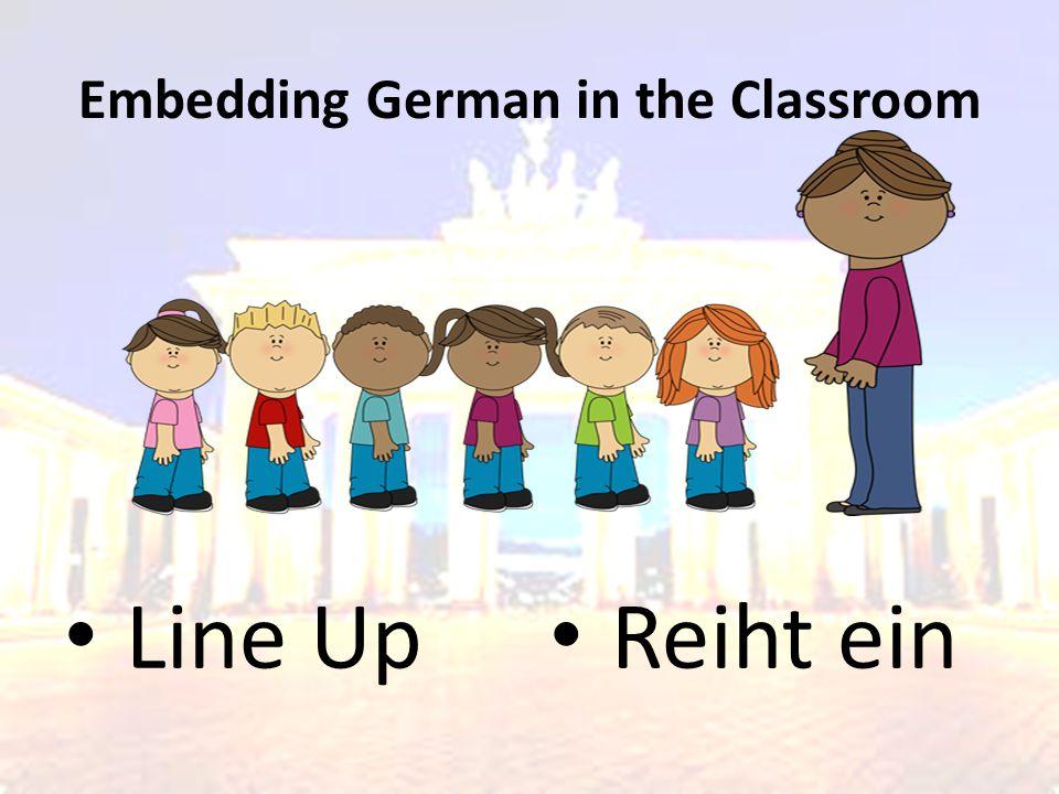 Embedding German in the Classroom Line Up Reiht ein