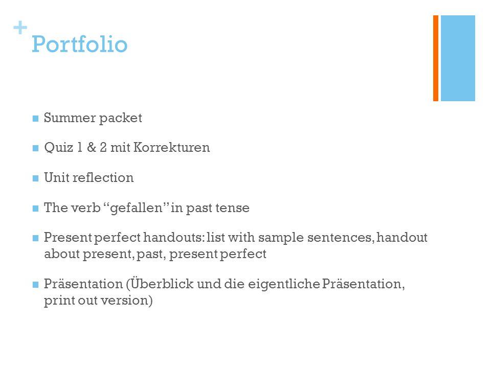 """+ Portfolio Summer packet Quiz 1 & 2 mit Korrekturen Unit reflection The verb """"gefallen"""" in past tense Present perfect handouts: list with sample sent"""