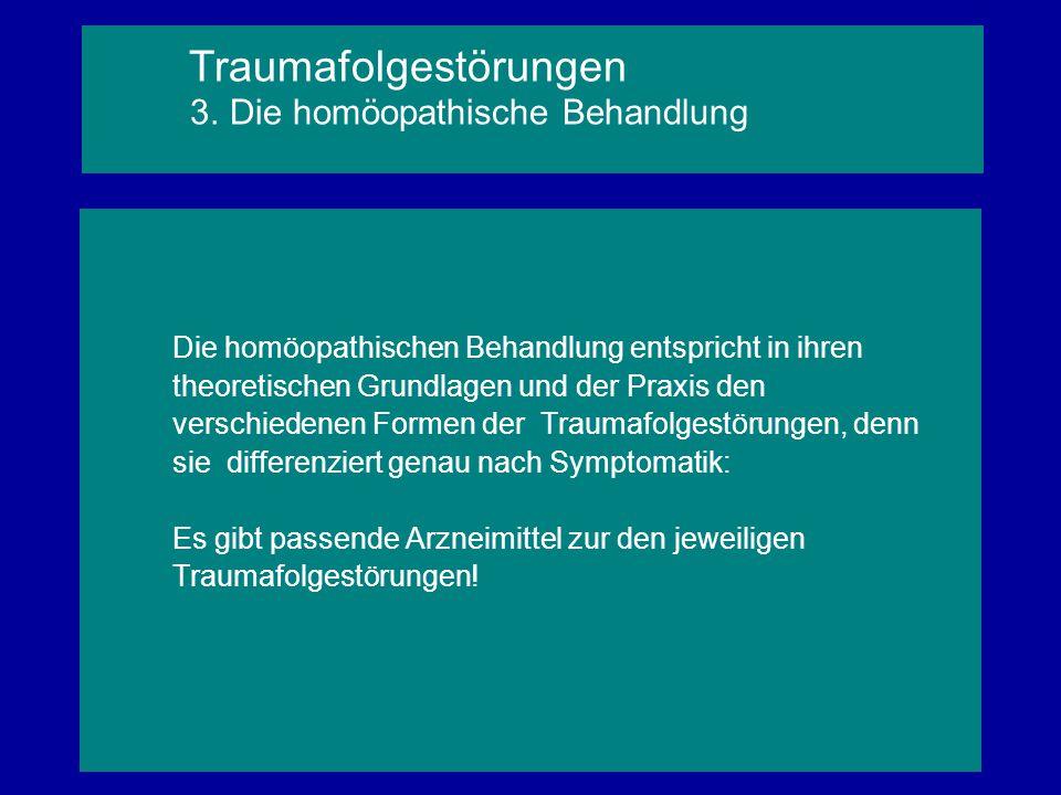 Die homöopathischen Behandlung entspricht in ihren theoretischen Grundlagen und der Praxis den verschiedenen Formen der Traumafolgestörungen, denn sie