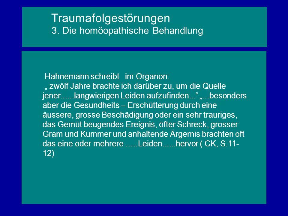"""Hahnemann schreibt im Organon: """" zwölf Jahre brachte ich darüber zu, um die Quelle jener......langwierigen Leiden aufzufinden..."""" """"...besonders aber d"""