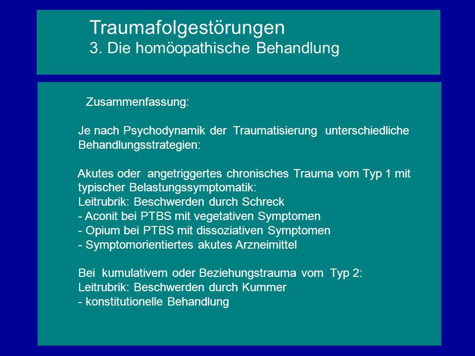 Zusammenfassung: Je nach Psychodynamik der Traumatisierung unterschiedliche Behandlungsstrategien: Akutes oder angetriggertes chronisches Trauma vom T