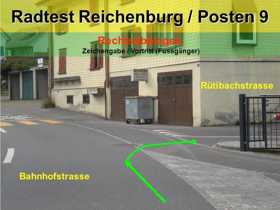 Bahnhofstrasse Rütibachstrasse Radtest Reichenburg / Posten 9 Rechtsabbiegen Zeichengabe / Vortritt (Fussgänger)