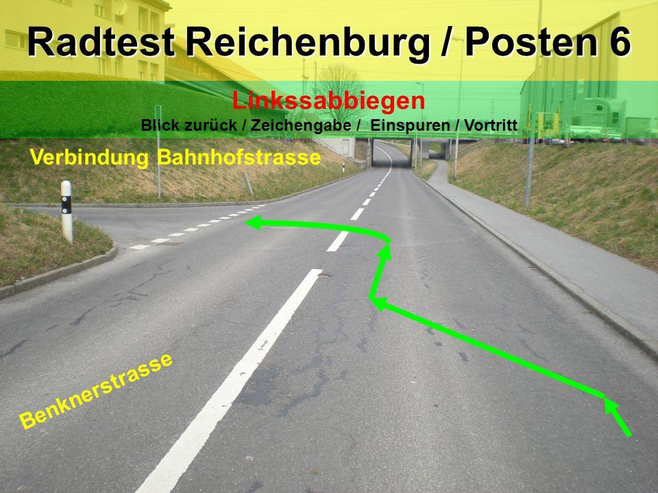 Verbindung Bahnhofstrasse Radtest Reichenburg / Posten 6 Linkssabbiegen Blick zurück / Zeichengabe / Einspuren / Vortritt