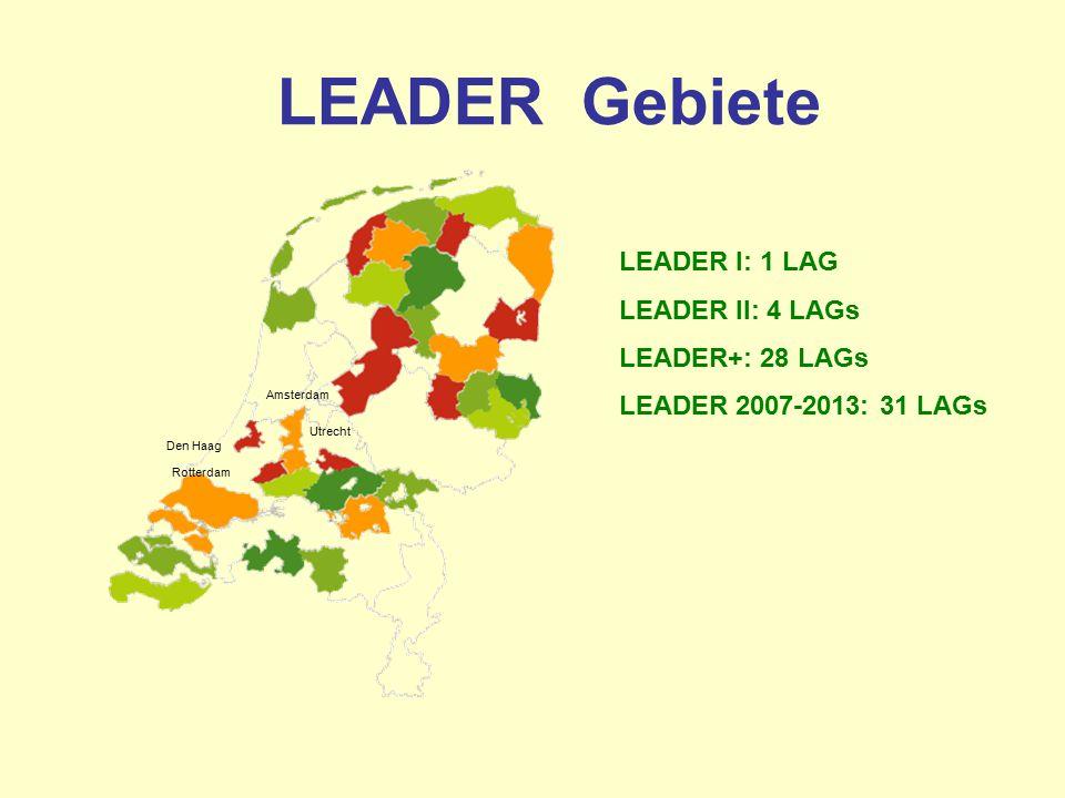 LEADER Gebiete Amsterdam Rotterdam LEADER I: 1 LAG LEADER II: 4 LAGs LEADER+: 28 LAGs LEADER 2007-2013: 31 LAGs Den Haag Utrecht