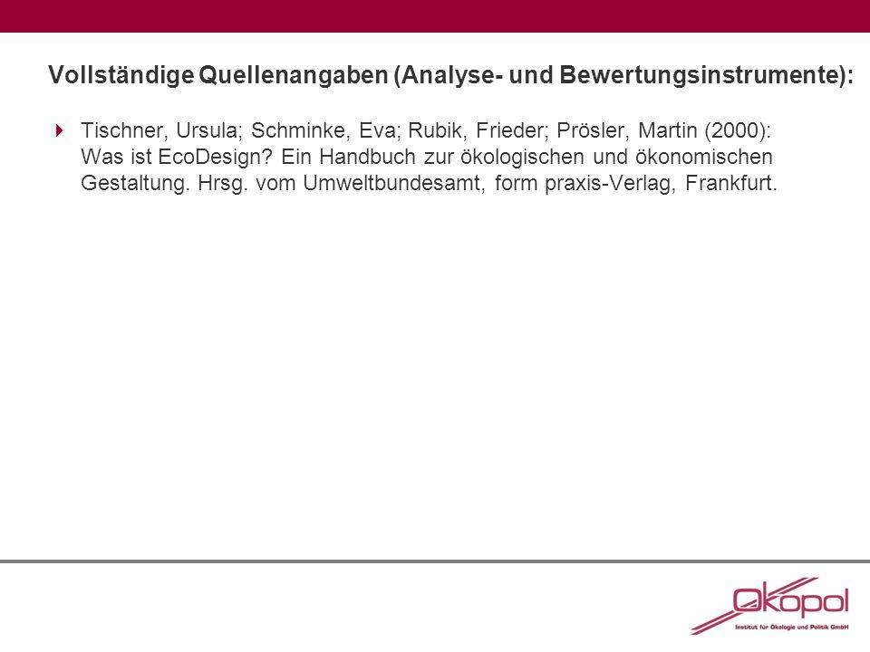 Vollständige Quellenangaben (Analyse- und Bewertungsinstrumente):  Tischner, Ursula; Schminke, Eva; Rubik, Frieder; Prösler, Martin (2000): Was ist E