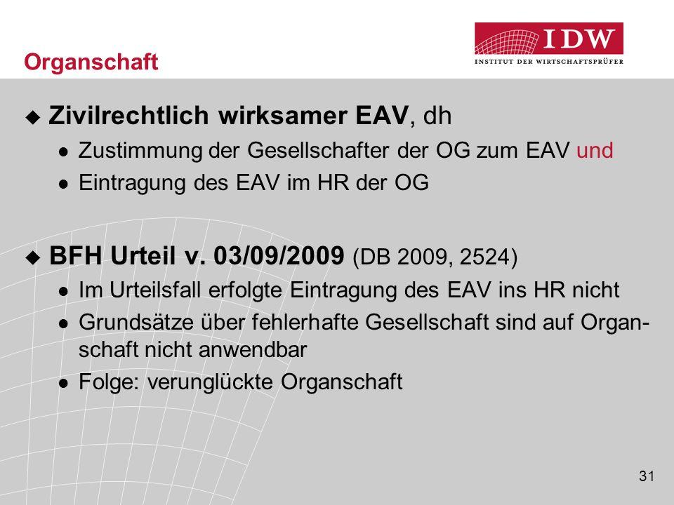 31 Organschaft  Zivilrechtlich wirksamer EAV, dh Zustimmung der Gesellschafter der OG zum EAV und Eintragung des EAV im HR der OG  BFH Urteil v. 03/