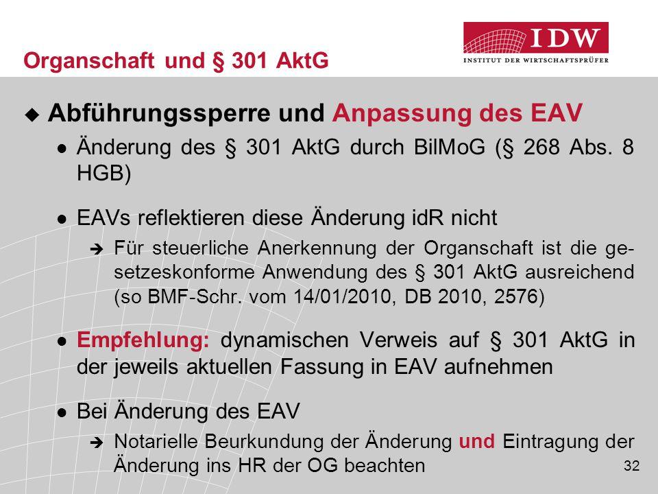 32 Organschaft und § 301 AktG  Abführungssperre und Anpassung des EAV Änderung des § 301 AktG durch BilMoG (§ 268 Abs. 8 HGB) EAVs reflektieren diese
