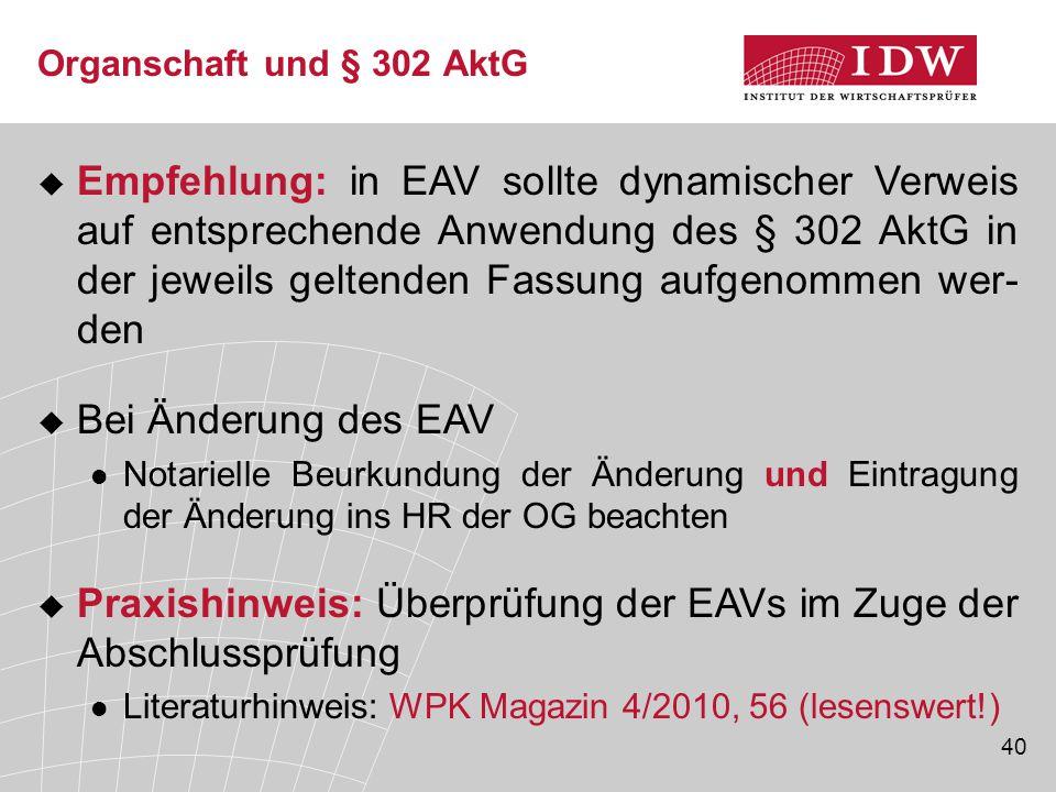 40 Organschaft und § 302 AktG  Empfehlung: in EAV sollte dynamischer Verweis auf entsprechende Anwendung des § 302 AktG in der jeweils geltenden Fass