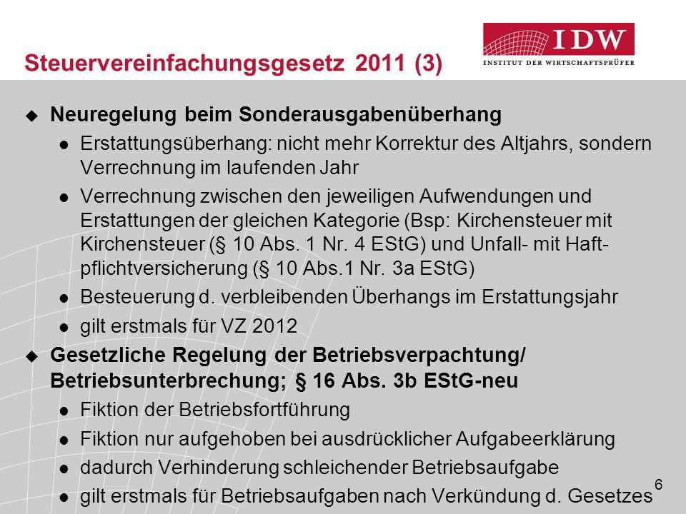 6 Steuervereinfachungsgesetz 2011 (3)  Neuregelung beim Sonderausgabenüberhang Erstattungsüberhang: nicht mehr Korrektur des Altjahrs, sondern Verrec