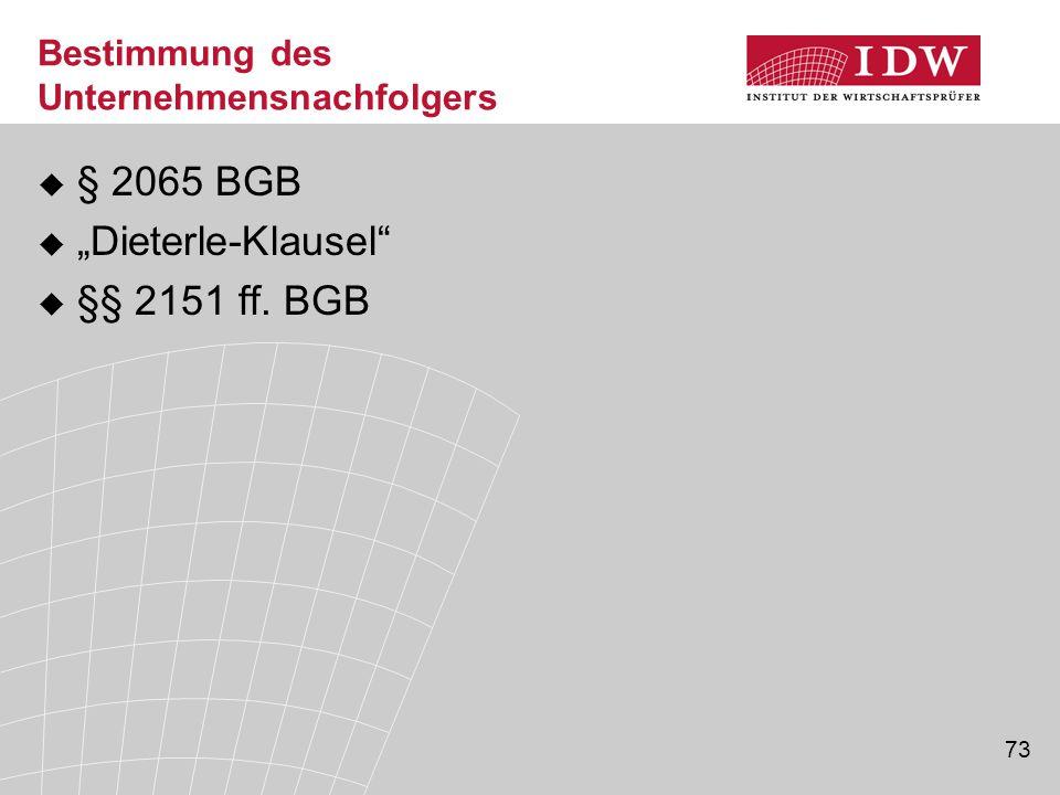 """73 Bestimmung des Unternehmensnachfolgers  § 2065 BGB  """"Dieterle-Klausel""""  §§ 2151 ff. BGB"""