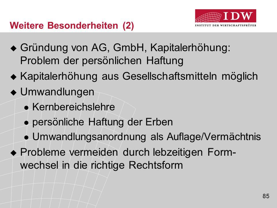 85 Weitere Besonderheiten (2)  Gründung von AG, GmbH, Kapitalerhöhung: Problem der persönlichen Haftung  Kapitalerhöhung aus Gesellschaftsmitteln mö
