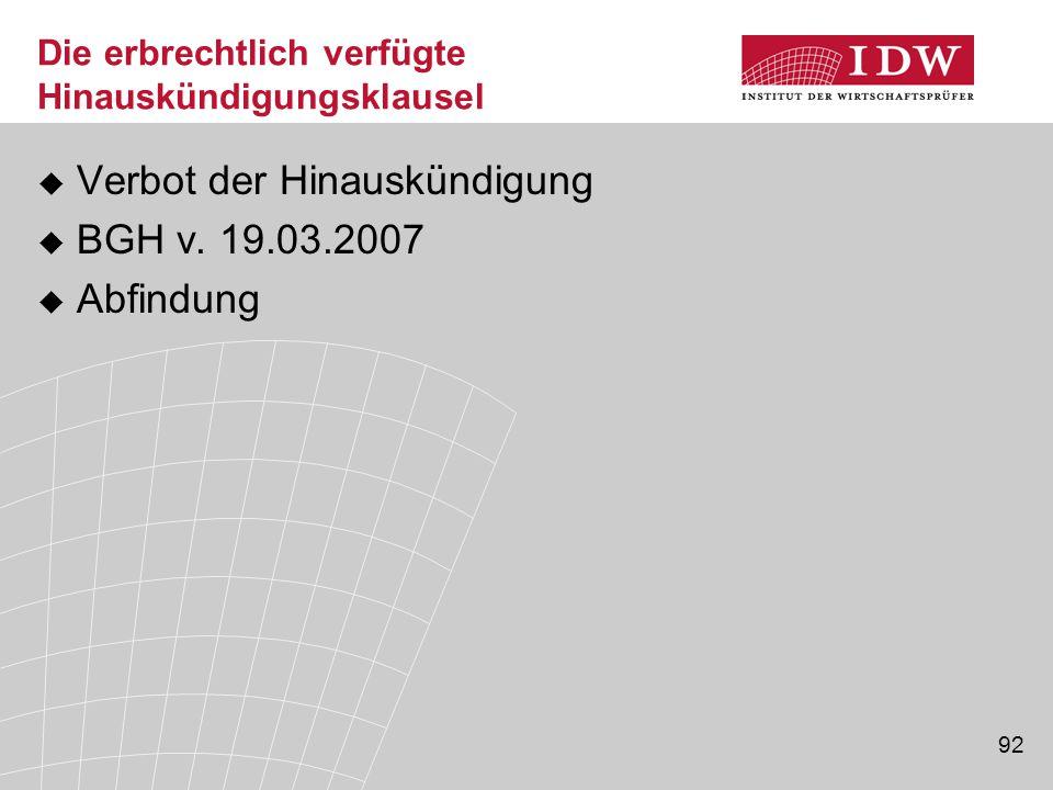 92 Die erbrechtlich verfügte Hinauskündigungsklausel  Verbot der Hinauskündigung  BGH v. 19.03.2007  Abfindung