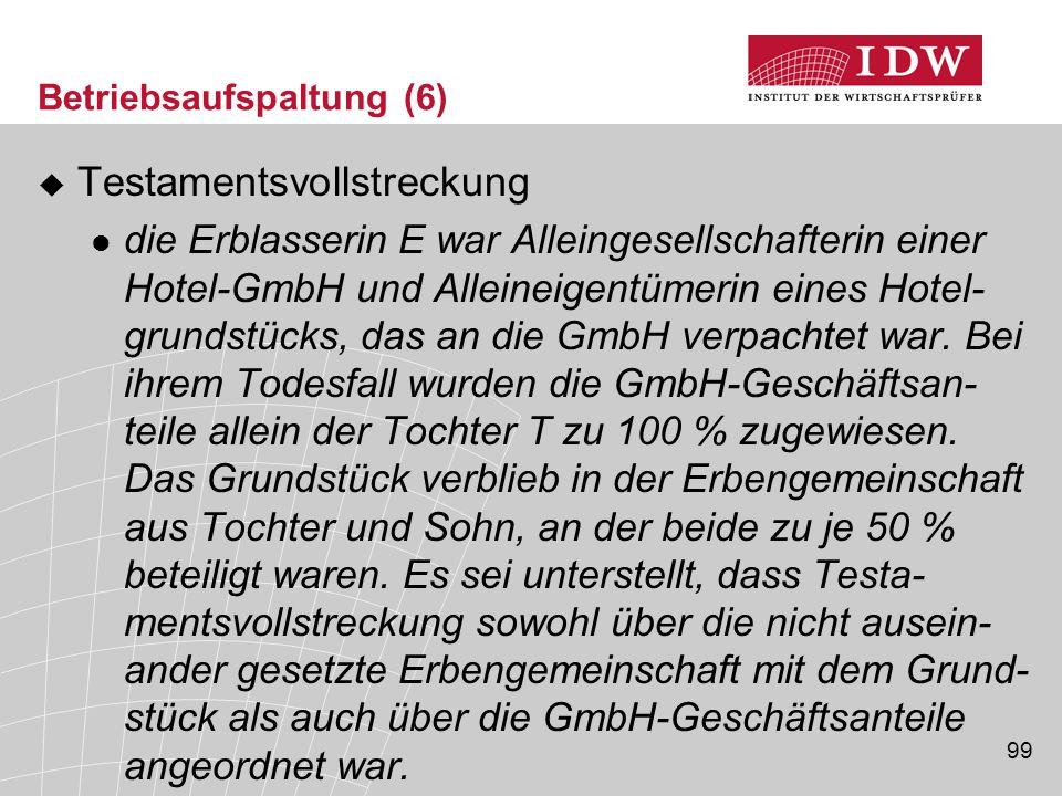 99 Betriebsaufspaltung (6)  Testamentsvollstreckung die Erblasserin E war Alleingesellschafterin einer Hotel-GmbH und Alleineigentümerin eines Hotel-