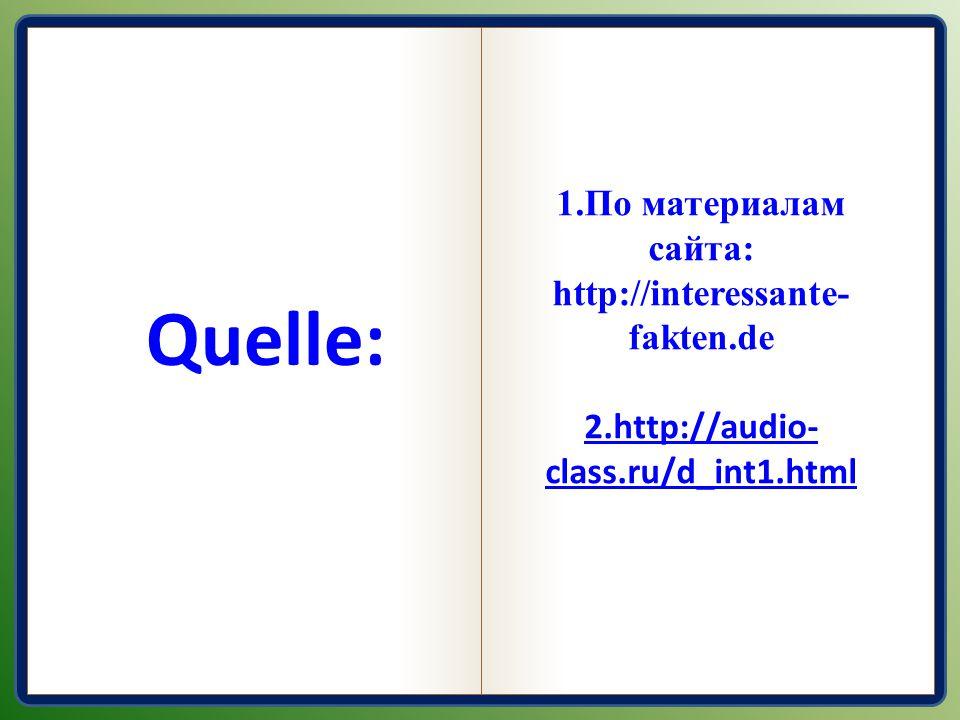Qubbelle 1.По материалам сайта: http://interessante- fakten.de 2.http://audio- class.ru/d_int1.html Quelle: