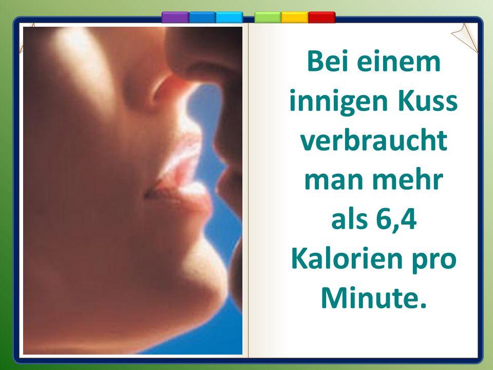 Bei einem innigen Kuss verbraucht man mehr als 6,4 Kalorien pro Minute.