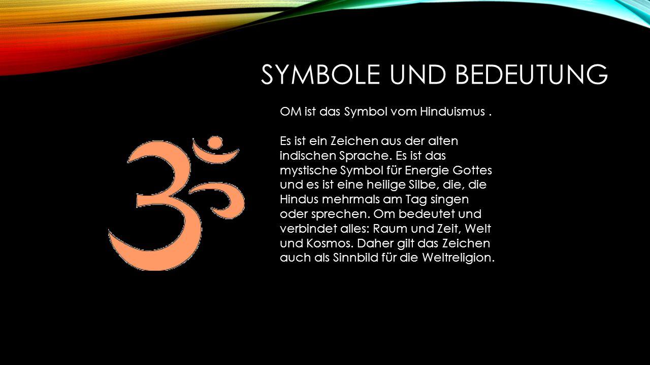 SYMBOLE UND BEDEUTUNG OM ist das Symbol vom Hinduismus.