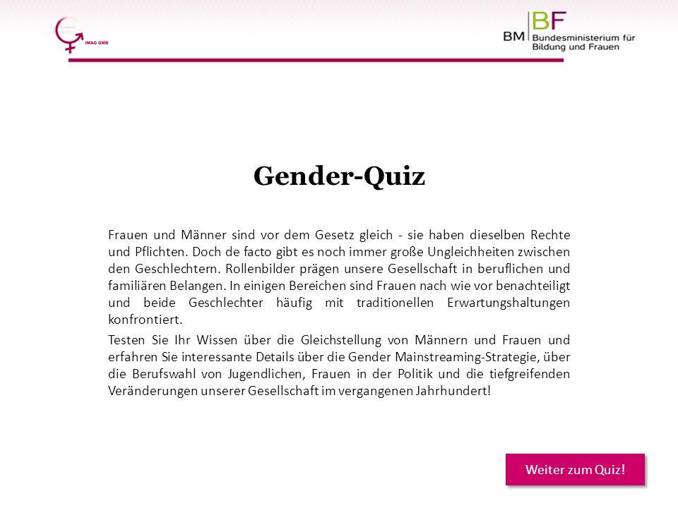 Gender-Quiz Frauen und Männer sind vor dem Gesetz gleich - sie haben dieselben Rechte und Pflichten. Doch de facto gibt es noch immer große Ungleichhe