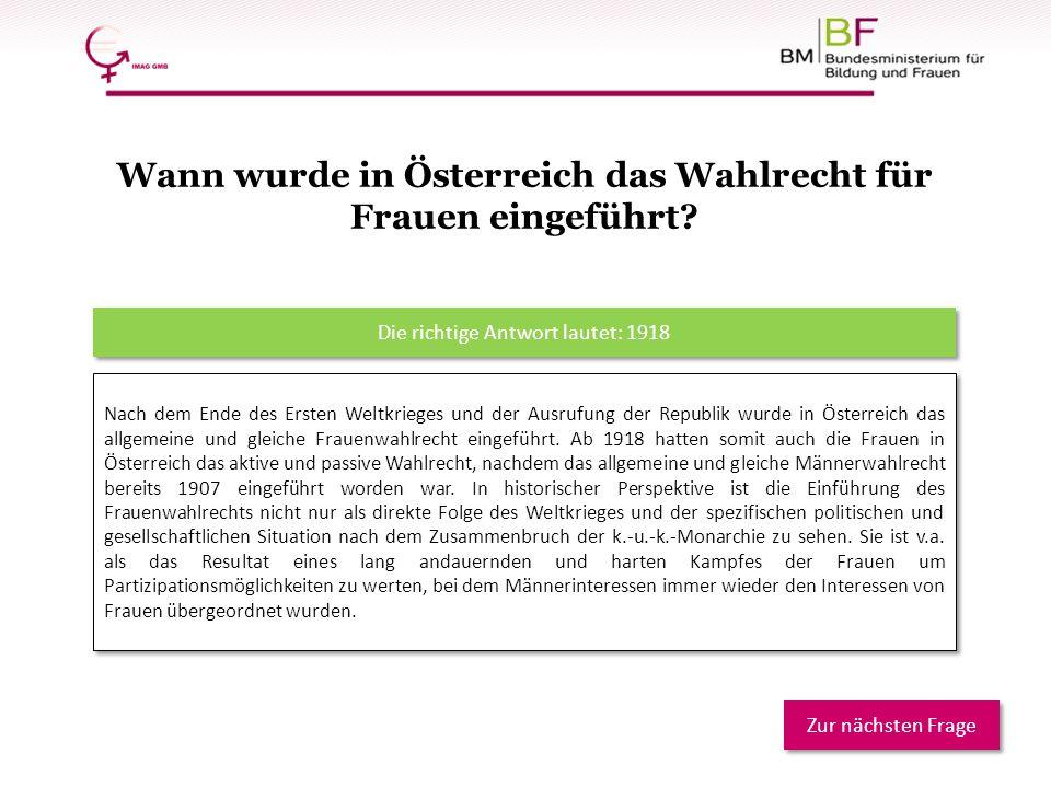 Nach dem Ende des Ersten Weltkrieges und der Ausrufung der Republik wurde in Österreich das allgemeine und gleiche Frauenwahlrecht eingeführt. Ab 1918