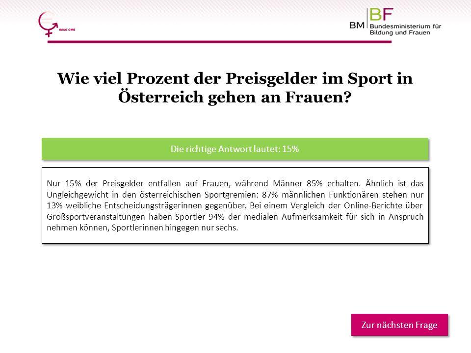 Nur 15% der Preisgelder entfallen auf Frauen, während Männer 85% erhalten. Ähnlich ist das Ungleichgewicht in den österreichischen Sportgremien: 87% m