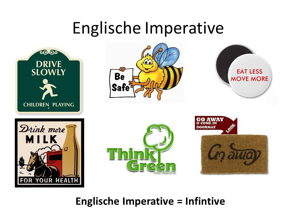 Englische Imperative Englische Imperative = Infintive