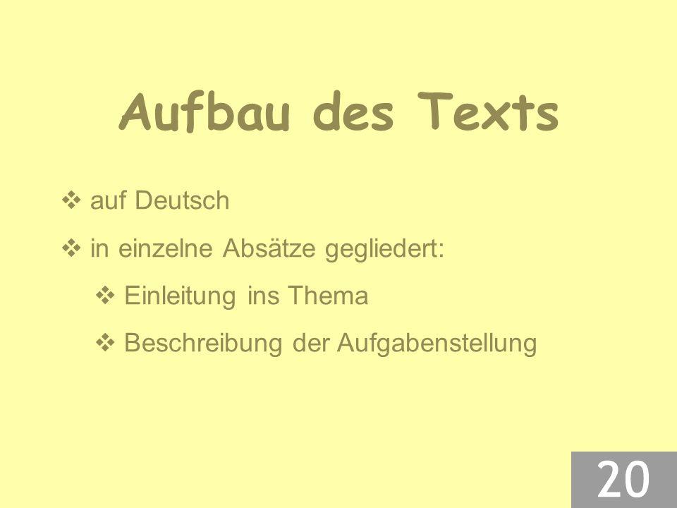 Aufbau des Texts  auf Deutsch  in einzelne Absätze gegliedert:  Einleitung ins Thema  Beschreibung der Aufgabenstellung
