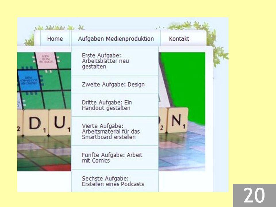 Gestaltung der Seiten  Aufgaben in chronologischer Reihenfolge  farbige Schrift gut lesbar  Text mit Bildern oder anderen Effekten