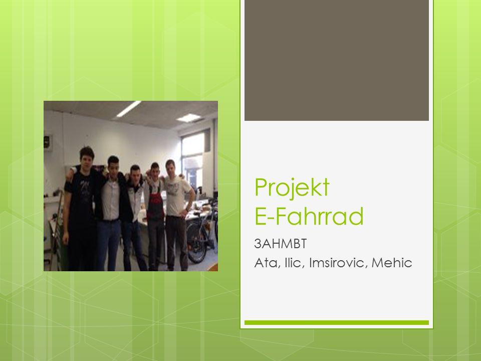 Projekt E-Fahrrad 3AHMBT Ata, Ilic, Imsirovic, Mehic