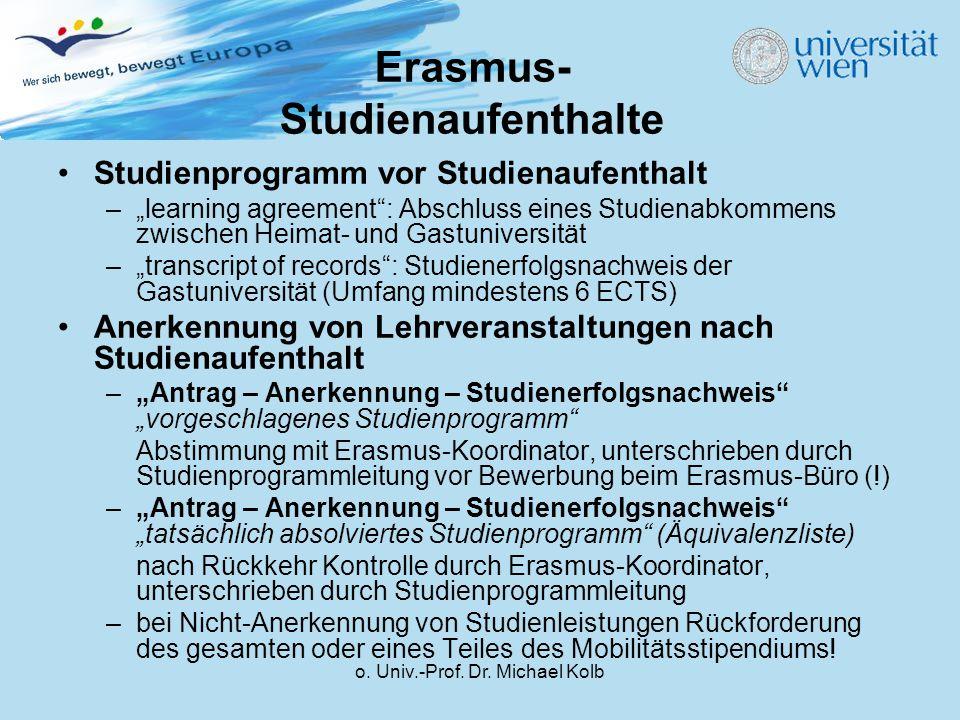 """o. Univ.-Prof. Dr. Michael Kolb Erasmus- Studienaufenthalte Studienprogramm vor Studienaufenthalt –""""learning agreement"""": Abschluss eines Studienabkomm"""