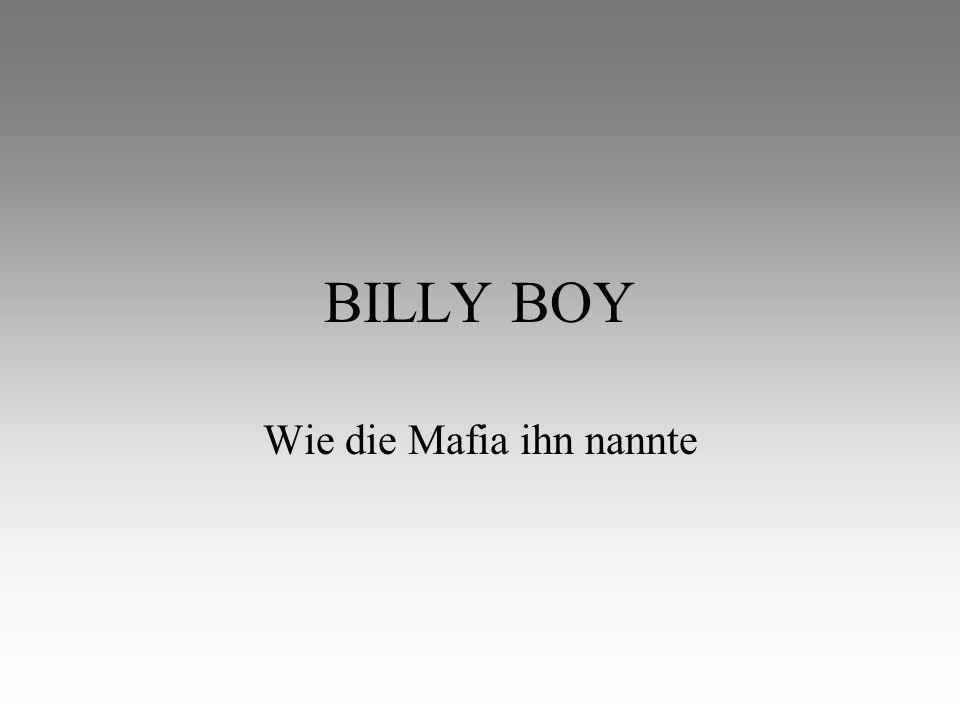 BILLY BOY Wie die Mafia ihn nannte