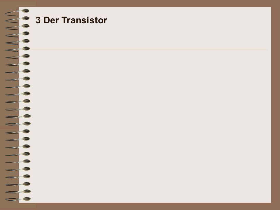 3 Der Transistor