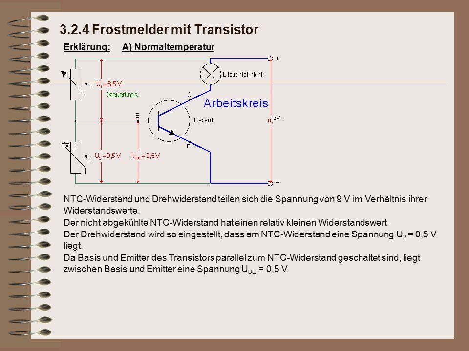 Erklärung: Da Basis und Emitter des Transistors parallel zum NTC-Widerstand geschaltet sind, liegt zwischen Basis und Emitter eine Spannung U BE = 0,5