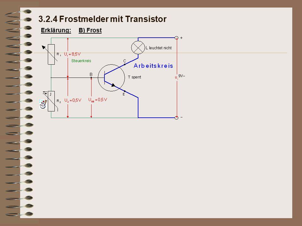Erklärung:B) Frost 3.2.4 Frostmelder mit Transistor