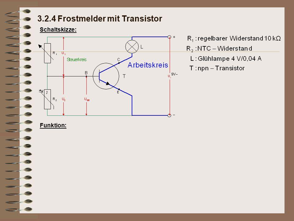 Schaltskizze: Funktion: 3.2.4 Frostmelder mit Transistor