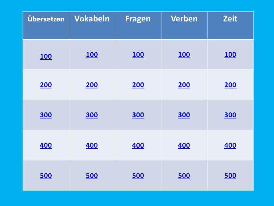 ü bersetzen VokabelnFragenVerbenZeit 100 200 300 400 500